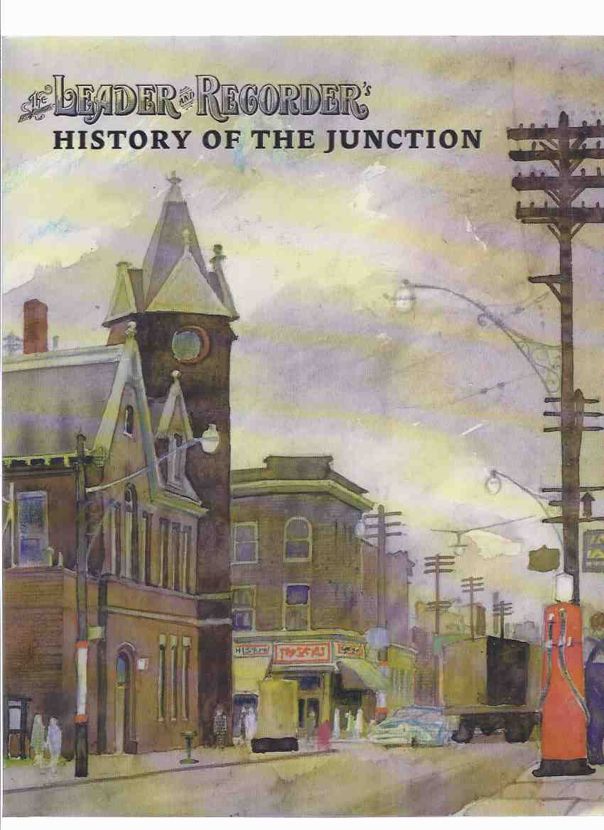 Image for The Leader and Recorder's History of the Junction ( West Toronto / Ontario Local History )