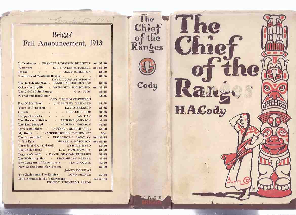 Image for The Chief of the Ranges: A Tale of the Yukon -by H A Cody ( 1913 Canadian Edition in Dustjacket )