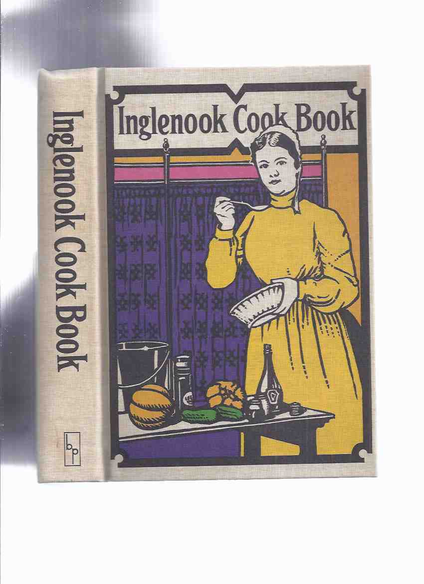 Image for The Inglenook Cook Book, New and Revised Edition, Choice Recipes The Sisters of the Church of the Brethren, Subscribers and Friends of The Inglenook Magazine / Brethren Publishing House ( Cookbook )