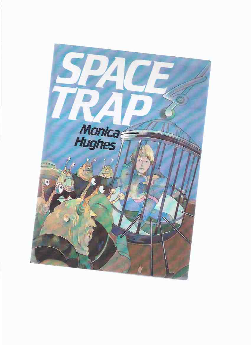 Image for Space Trap -by Monica Hughes -a Signed Copy