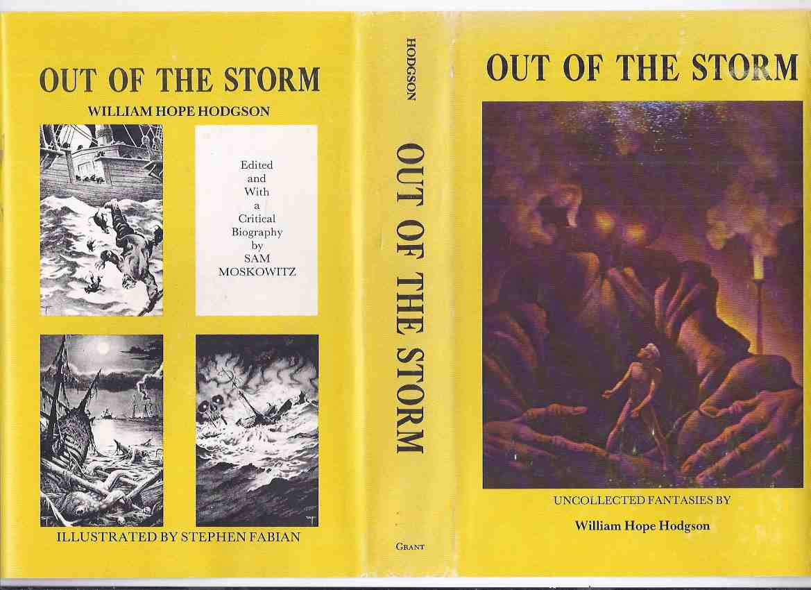 Image for Out of the Storm: Uncollected Fantasies by William Hope Hodgson ( Includes a bio By Moskowitz; Tropical Horror; Out of Storm; Finding of Graiken; Eloi Eloi Lama Sabachthani; Terror of water Tank; Albatross; Haunting of the Lady Shannon )