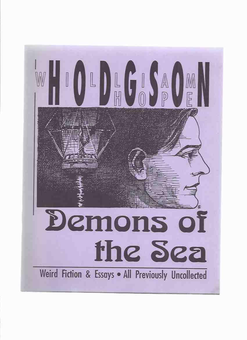 Image for Demons of the Sea:  Weird Fiction, Essays, All Previously Unpublished -by William Hope Hodgson / Necronomicon Press (inc. Goddess of Death; Valley of Lost Children; Haunted Pampero; Painted Lady; The Storm; Bells of the Laughing Sally; etc)