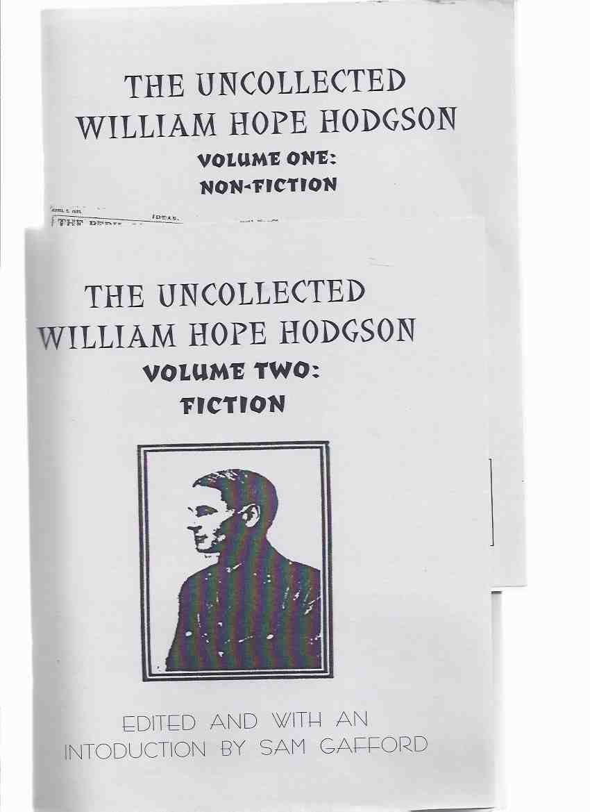 Image for The Uncollected William Hope Hodgson, VOLUME ONE - Non-Fiction / VOLUME TWO - Fiction -2 Books (inc. 9 Letters to Coulson Kernahan )( Vol. 1 & 2 )