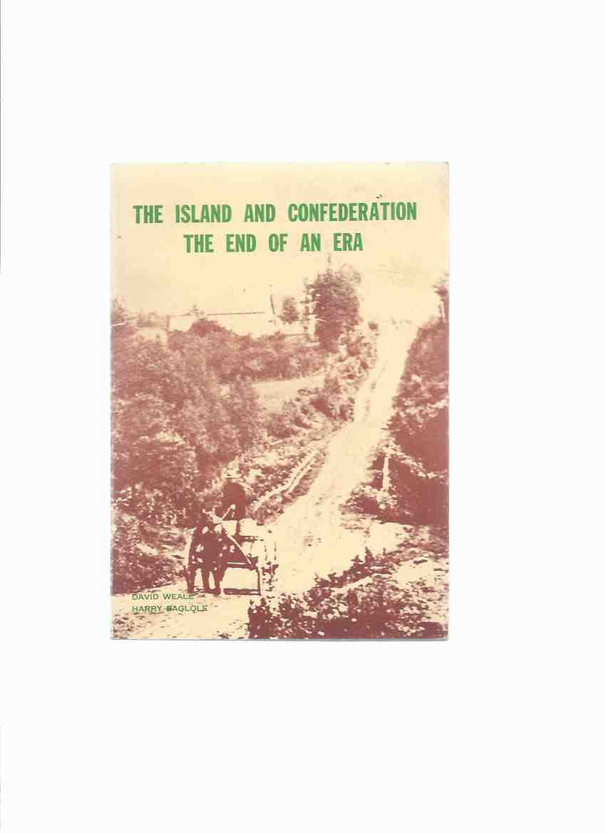 Image for The Island and Confederation:  The End of an Era ( PEI / Prince Edward Island History )