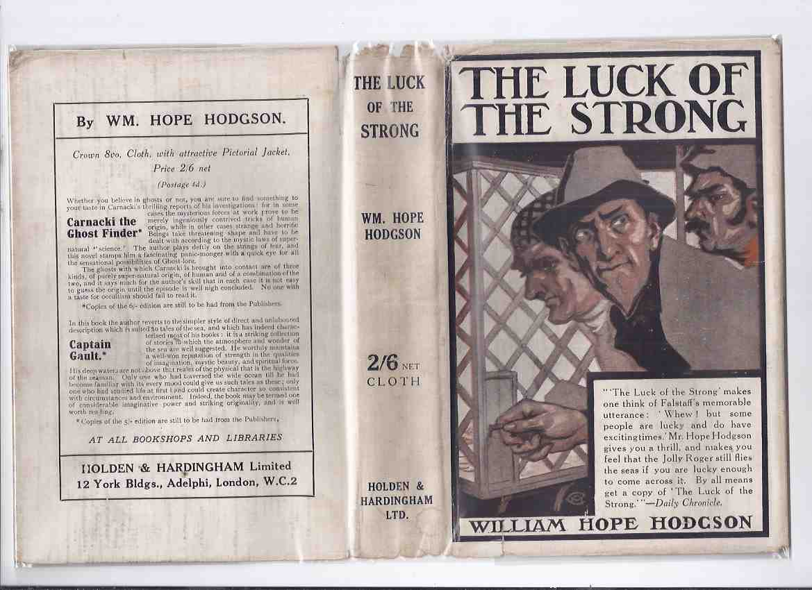 Image for The Luck of the Strong -by William Hope Hodgson  ( A Langley Searles' Former Copy -signed by him )(The Pirates; Captain Gunbolt Charity and the Painted Lady; Capt. Jat, Island of the Ud / Adventure of the Headland; DCO Cargunka; Stone Ship, etc)