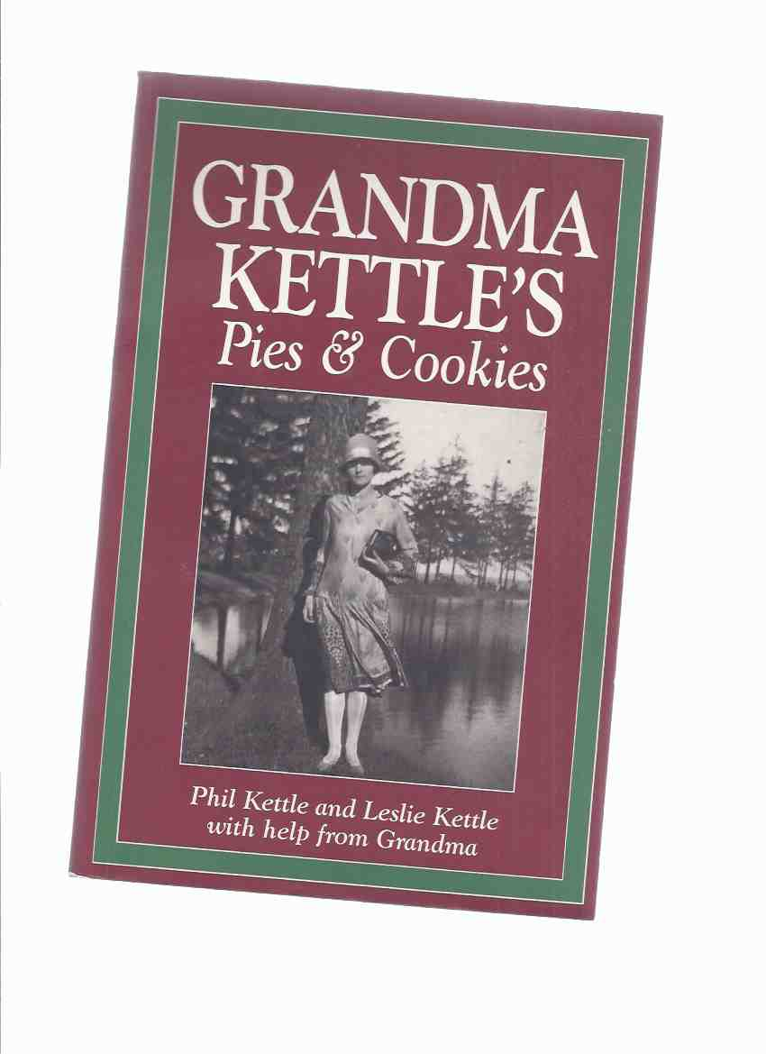 Image for Grandma Kettle's Pies and Cookies -by Phil and Leslie Kettle with Help from Grandma  / Boston Mills Press  ( Cook Book / Cookbook / Recopes / Baking )