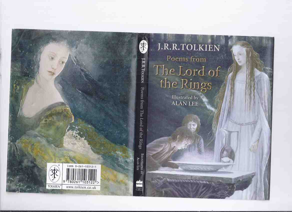 Image for Poems from The Lord of the Rings ---by J R R Tolkien, Alan Lee Cover Art ( Poetry and Songs from:  Fellowship of the Ring; The Two Towers; The Return of the King )( Walking Song; Tom Bombadil's /Gollum's / Bilbo's Song; Frodo's Lament for Gandalf, etc)