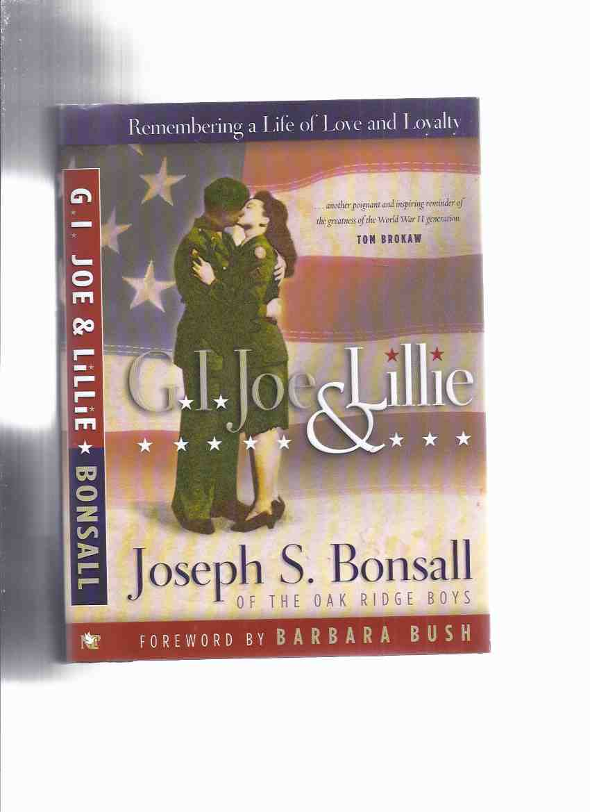 Image for GI Joe and Lillie:  Remembering a Life of Love and Loyalty -by Joseph S Bonsall (of the Oak Ridge Boys ) -a Signed Copy with GIJoe and Lillie Bookmark (  G.I. Joe )( Lily )