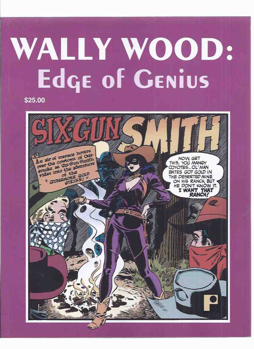 Image for Wally Wood: Edge of Genius, Volume 1 (inc. Rocket to the Moon [ Adaptation of Maza of the Moon }; Earthman on Venus; Six Gun Smith from Western Crime Busters; Monster God of Rogor from Captain Science; etc)( Wallace )
