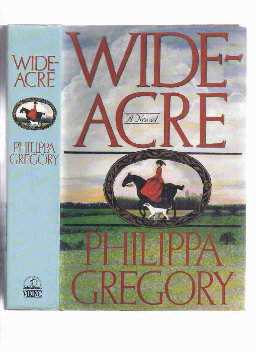 Image for Wideacre, Volume 1 of the WIDEACRE TRILOGY -by Philippa Gregory ( Author's 1st Book )( Wide-Acre )