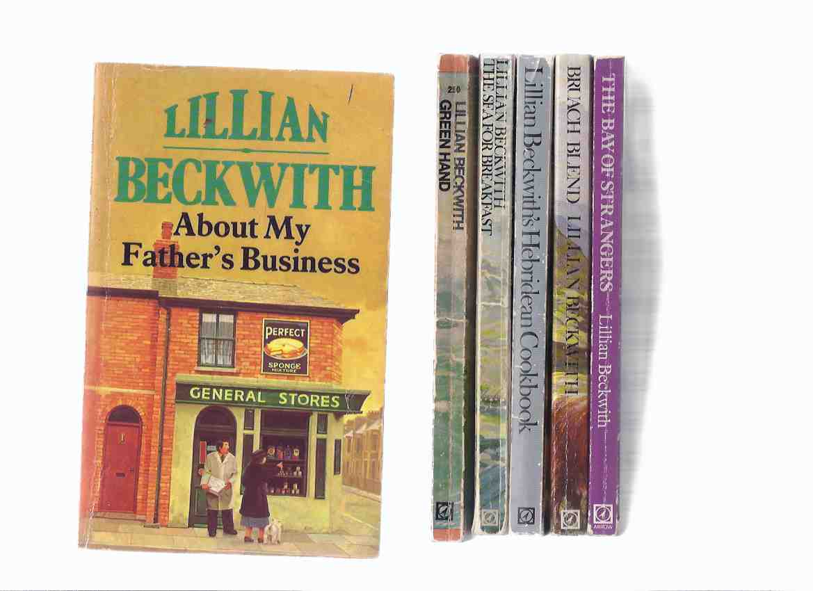 Image for Green Hand; Sea for Breakfast; Lillian Beckwith's Hebridean Cookbook --- Secrets from a Crofter's Kitchen; Bruach Blend; Bay of Strangers; About My Father's Business -6 Volumes by Lillian Beckwith ( Cook Book / recipes )