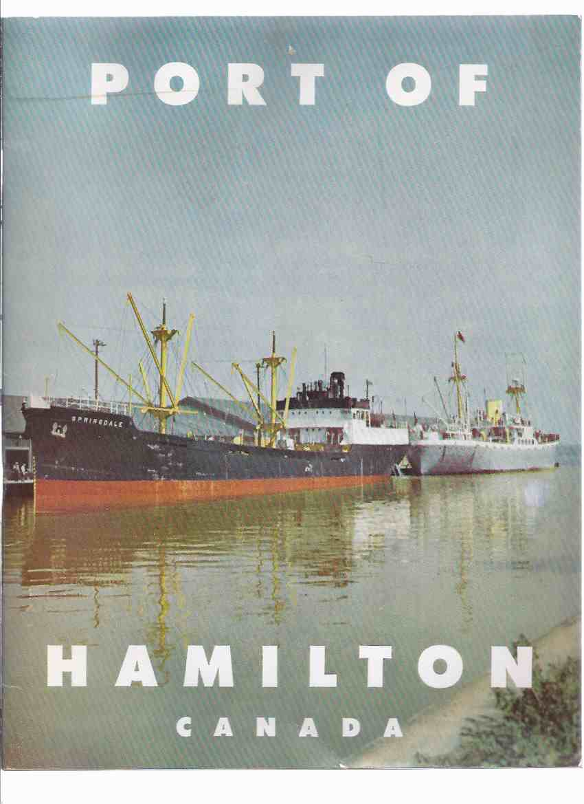 Image for Port of Hamilton, Canada, 1951:  Hamilton Harbour Commissioners ( Ontario / Harbor Commission )(articles on Dofasco; Stelco; Steamship Lines; Warehouses Wharfage; Marine Railway Dockyard; International Harvester; Royal Hamilton Yacht Club; Early History )
