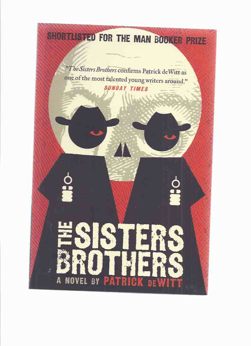 Image for The Sisters Brothers: A Novel -by Patrick deWitt -a signed Copy