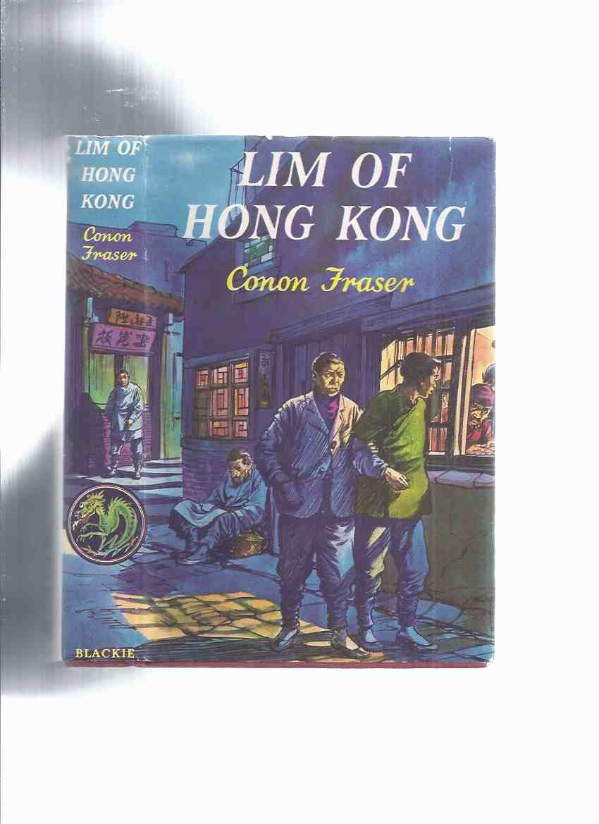 Image for Lim of Hong Kong -by Conon Fraser (a Story About Special Squad, CID, Hong Kong Police Force )