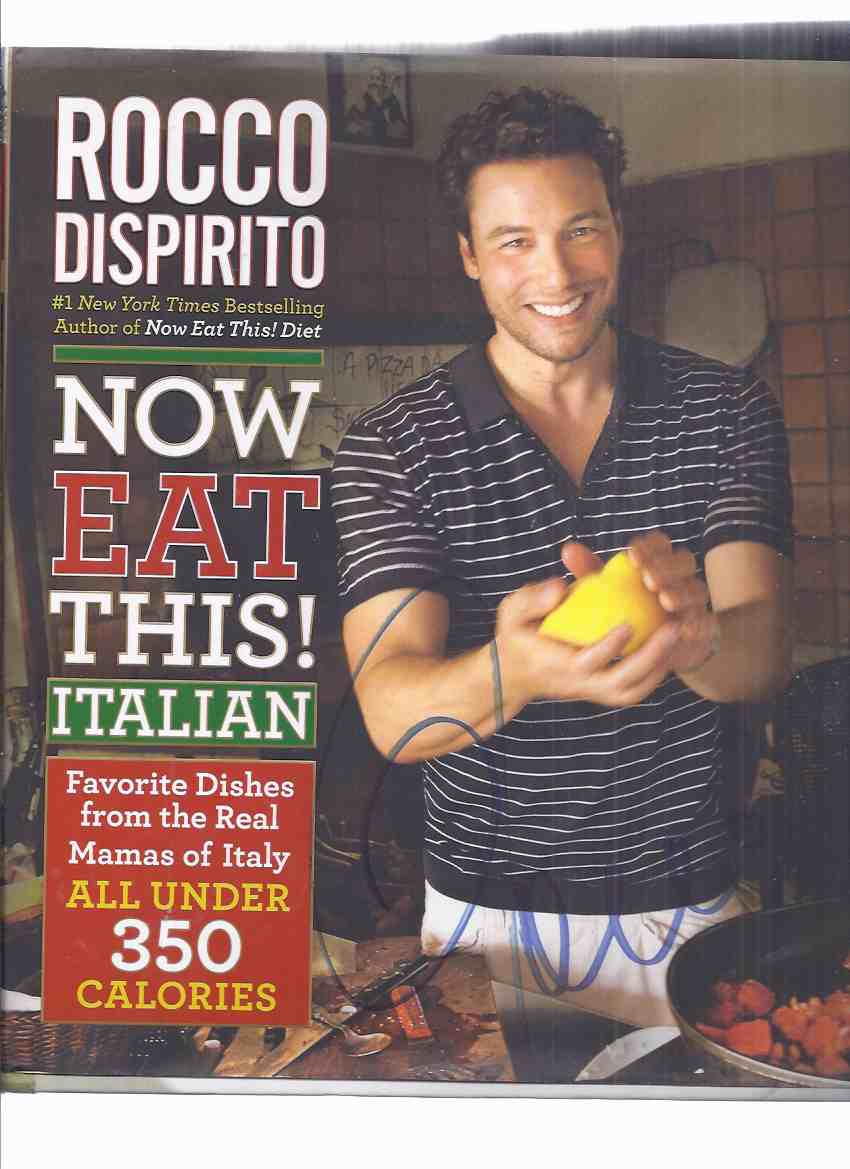 Image for NOW EAT THIS! - ITALIAN: Favorite Dishes from the Real Mamas of Italy -by Rocco DiSpirito -a Signed Copy ( Recipes / Cookbook / Cook Book )