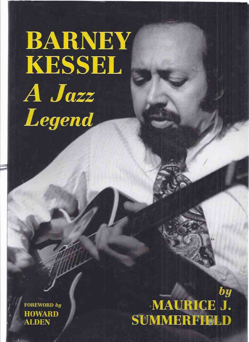 Image for Barney Kessel:  A Jazz Legend -by Maurice J Summerfield ( American Jazz Guitarist / Musician )( Discography )