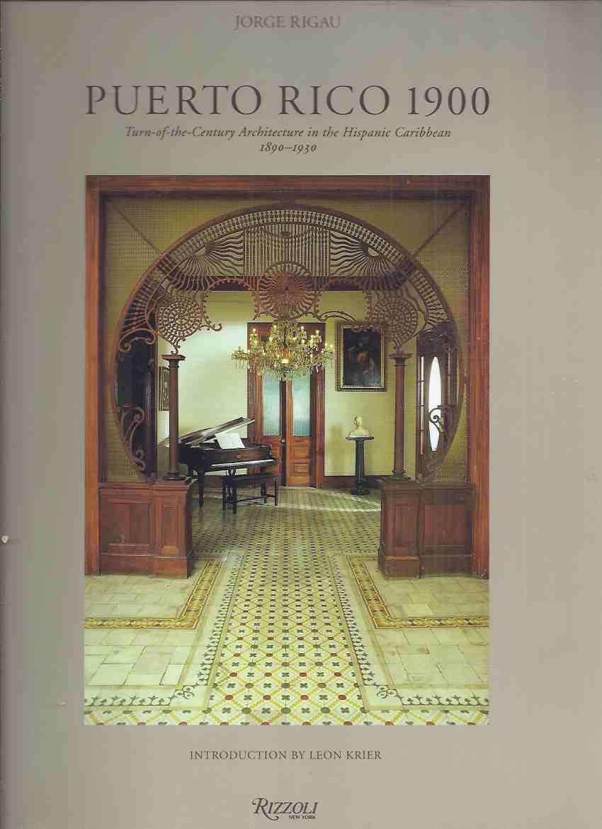 Image for PUERTO RICO 1900:  Turn-of-the-Century Architecture in the Hispanic Caribbean 1890 - 1930 / Rizzoli Books