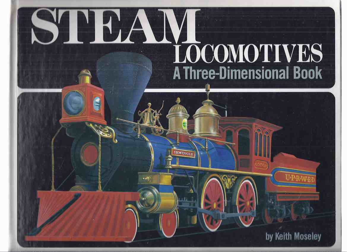 Image for Steam Locomotives:  A Three Dimensional Book / Pop-Up Book ( 3-D) ( Trains / Engines )