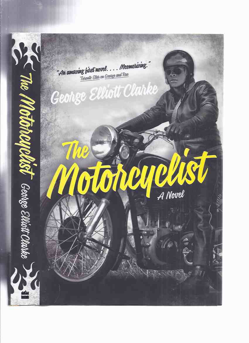 Image for The Motorcyclist:  A Novel -by George Elliott Clarke -a Signed Copy
