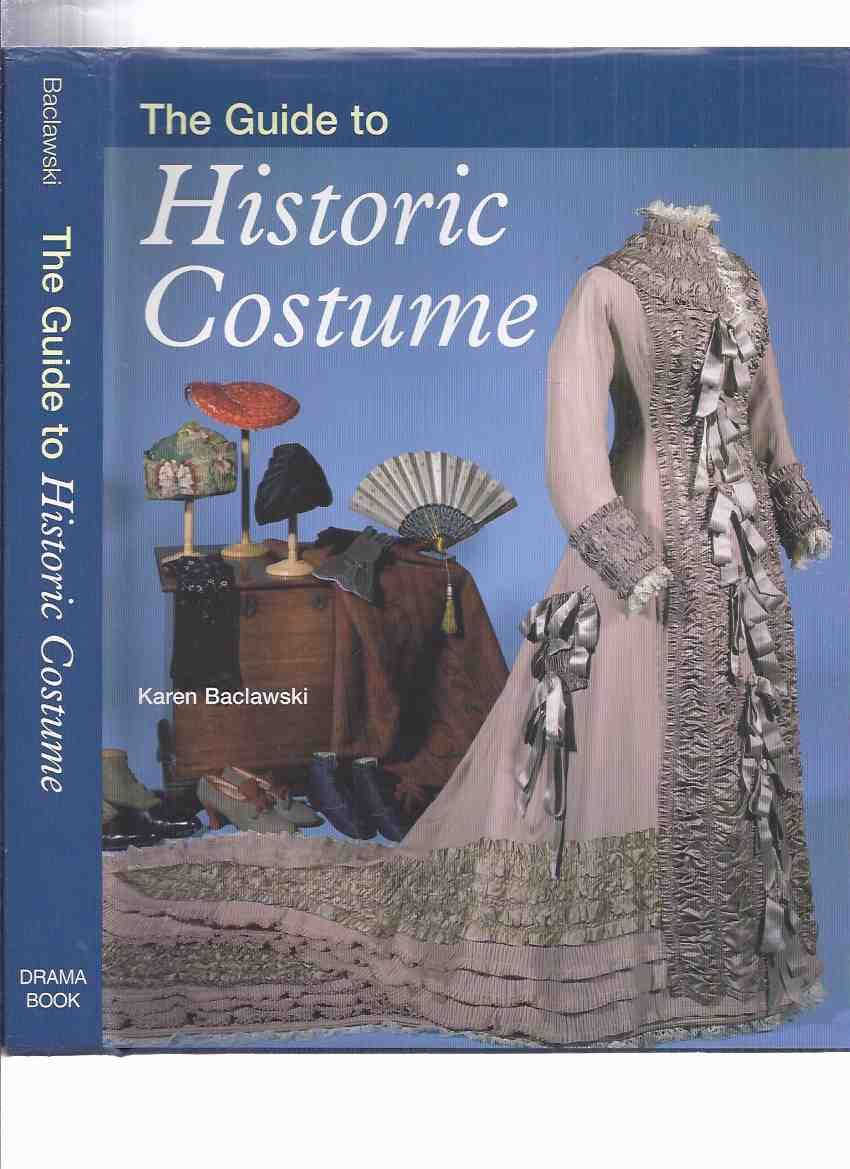 Image for The Guide to Historic Costume -by Karen Baclawski ( Encyclopedia of Clothes / Clothing / Fashion / Dress / Shoes, etc)