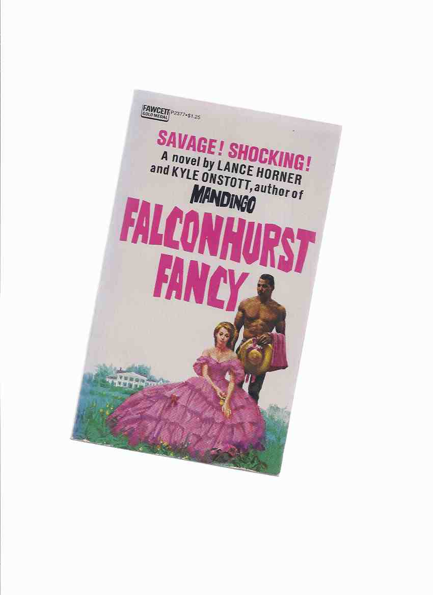 Image for Falconhurst Fancy ---by Lance Horner and Kyle Onstott (author of Mandingo )