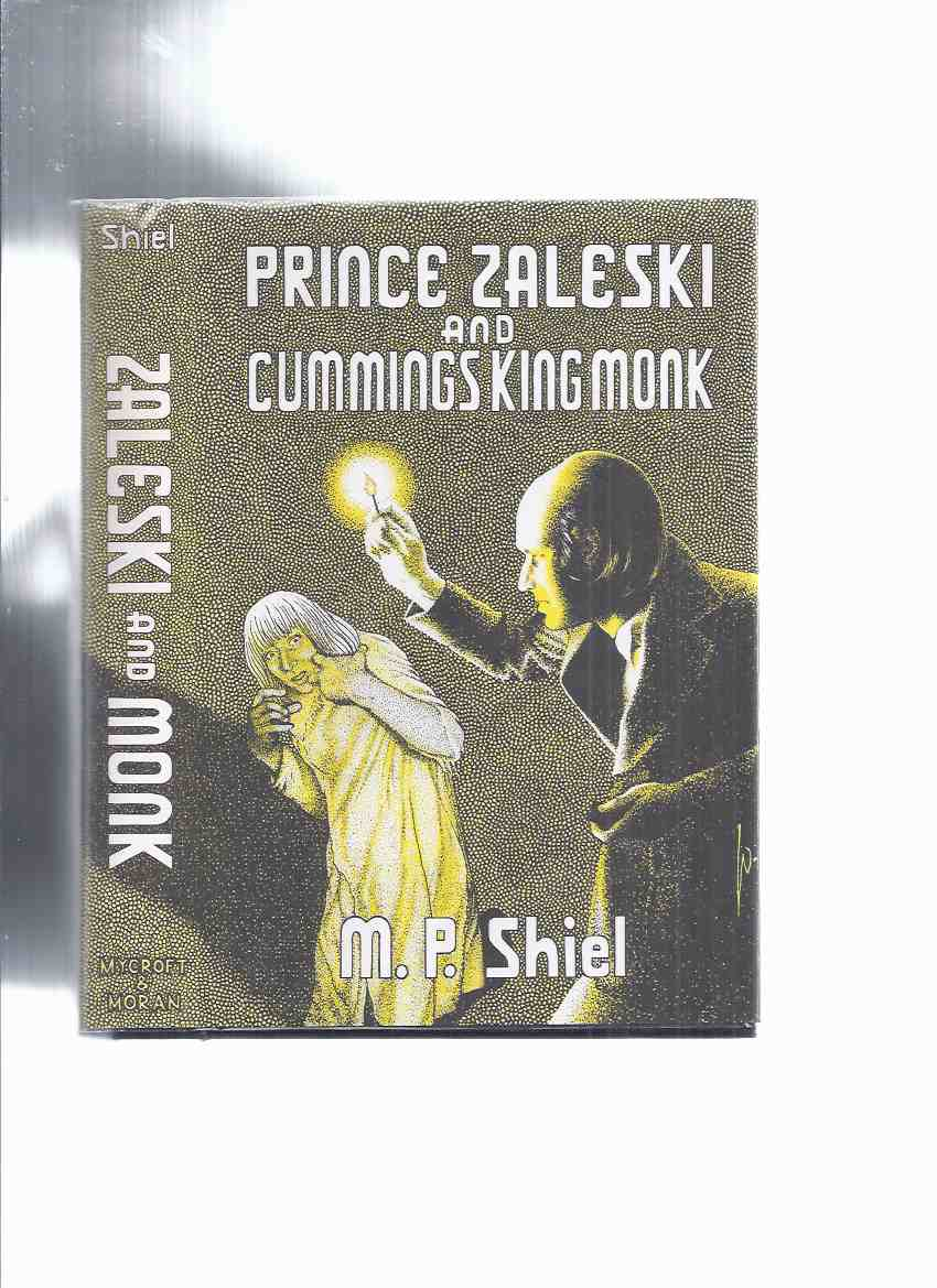 Image for Prince Zaleski and Cummings King Monk -by M P Shiel / Arkham House - Mycroft and Moran ( Race of Orven, Stone of the Edmundsbury Monks, The SS; Return of Prince Zaleski, He Meddles with Women, He Defines Greatness of Mind, He Wakes an Echo )
