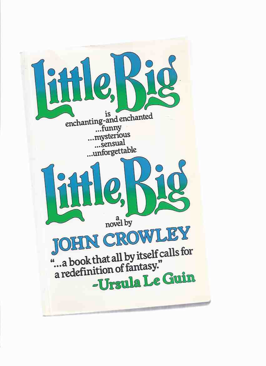 Image for Little, Big  ---by John Crowley (aka:  Little, Big: or, The Fairies' Parliament )