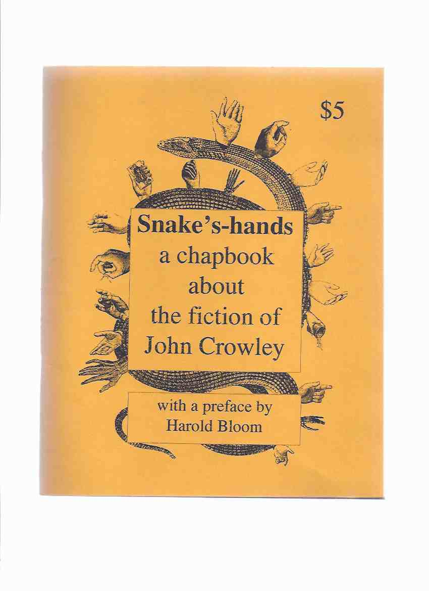 Image for Snake's-Hands: A Chapbook About the Fiction of John Crowley (inc. Off the Deep End; Loren Casaubon of Beasts; Little Big for Little Folk; Crowley's Carrolls, References to the Works of Lewis Carroll in LB; The Novelty of Aegypt; Bibliography, etc)