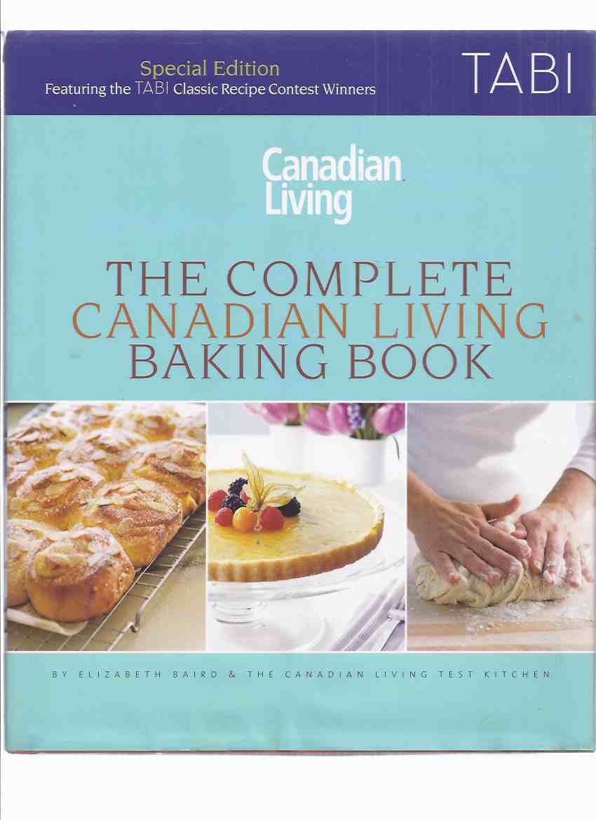 Image for TABI Stores Classic Recipe Contest Winners Edition  of The Complete Canadian Living Baking Book: Canadian Living Test Kitchen ( The Essentials of Home Baking )( Cookbook / Cook Book / Recipes )