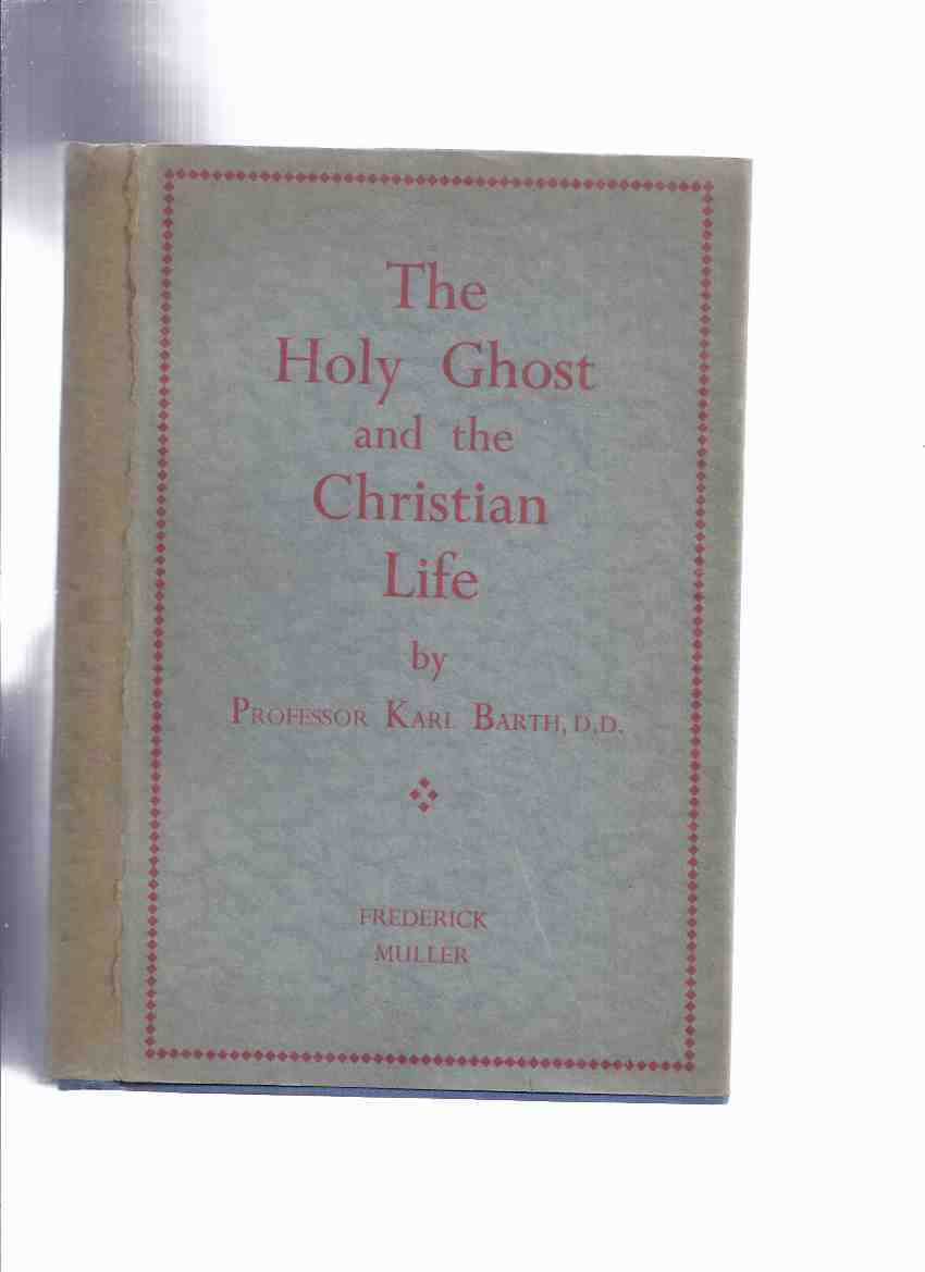 Image for The Holy Ghost and the Christian Life  -by Karl Barth