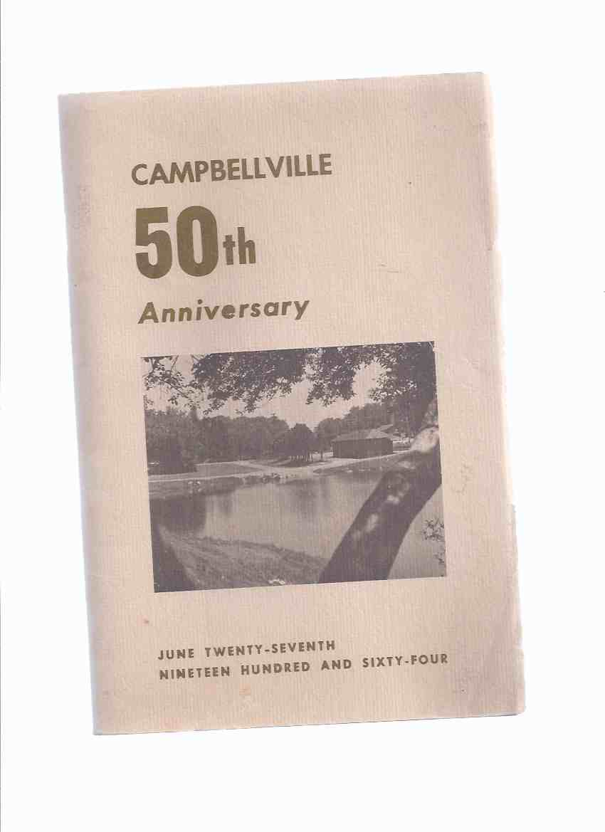 Image for Campbellville 50th Anniversary, June Twenty-Seventh, Nineteen Hundred and Sixty-Four ( Ontario Local History )( Fiftieth )( June 27th, 1964 )