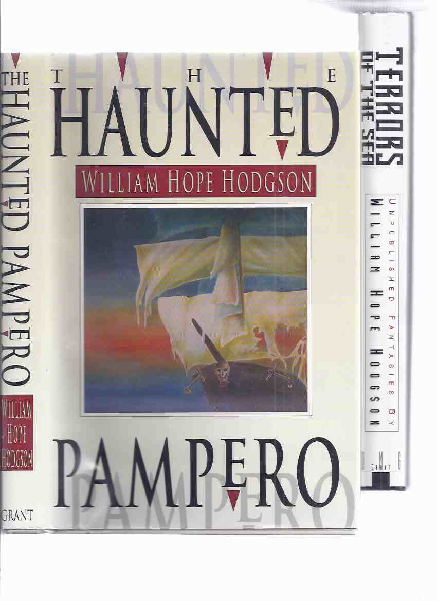 Image for The Haunted Pampero: Uncollected Fantasies and Mysteries ---with Terrors of the Sea: Unpublished Fantasies -by William Hope Hodgson ( edited By Sam Moskowitz )(inc. Valley of the Lost Children; Carnacki, The Ghost Finder House Among the Laurels)