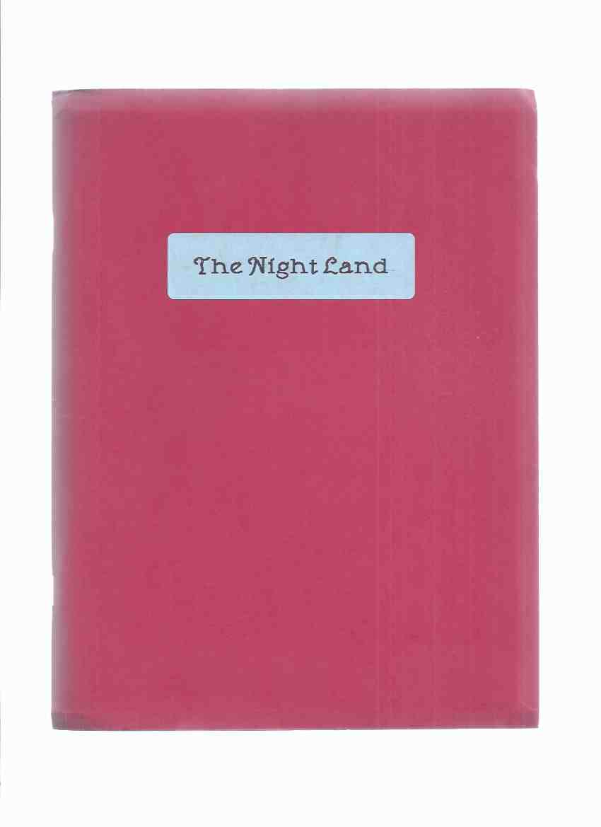 Image for The Night Land -by William Hope Hodgson ( Condensed and with Maps By Dave Hall / The Purple Mouth Press )