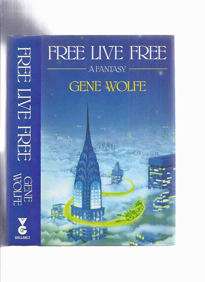 Image for Free Live Free ---by Gene Wolfe -a Signed Copy