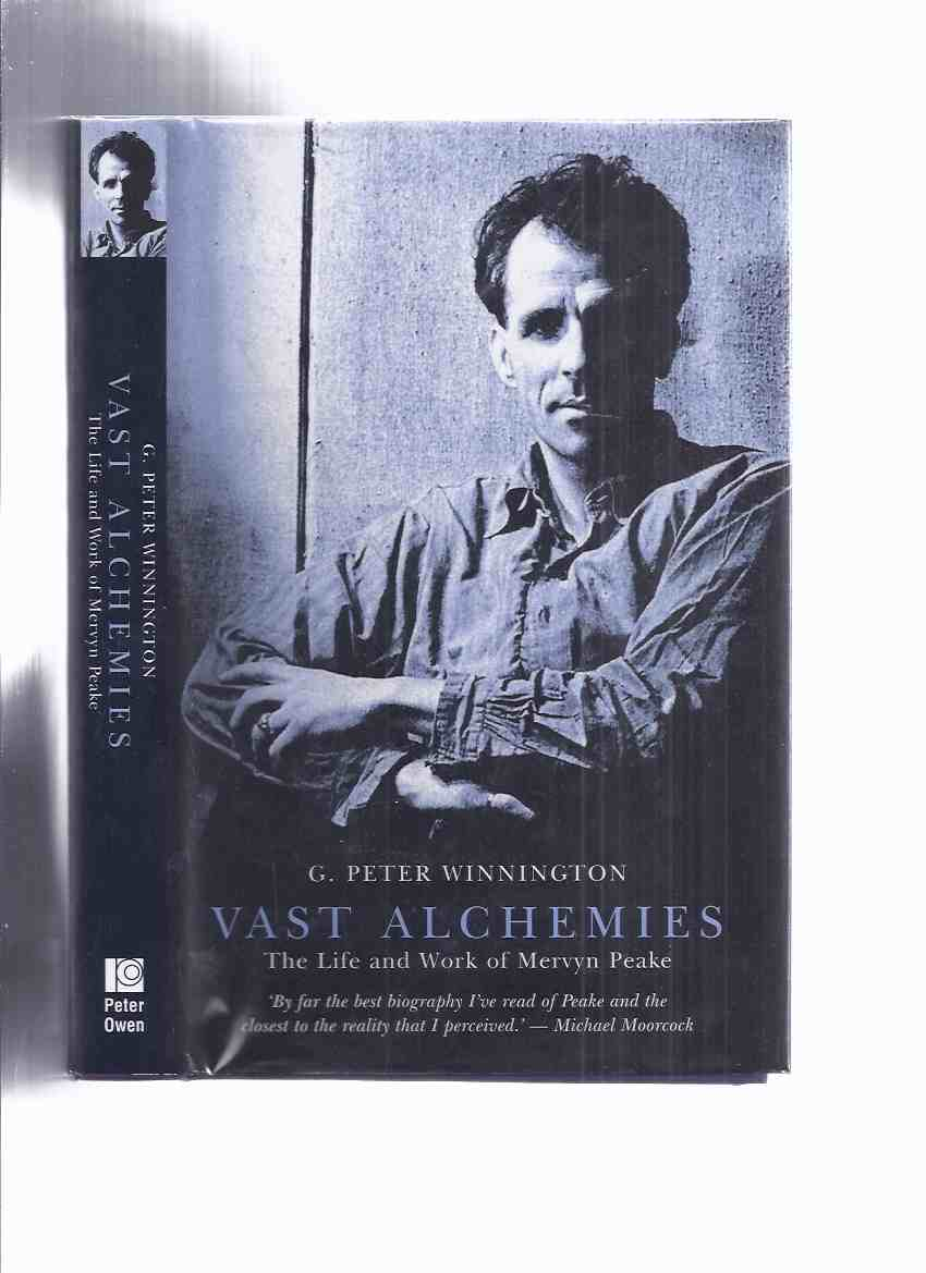 Image for VAST ALCHEMIES:  The Life and Work of Mervyn Peake -by G Peter Winnington -a Signed Copy (aka The Illustrated Biography )