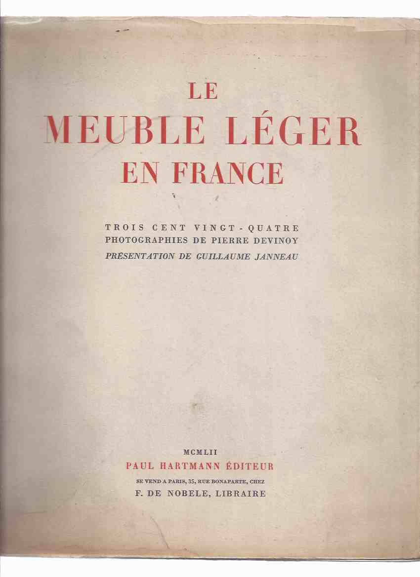 Image for Le meuble léger en France. Trois cent vingt-quatre photographies de Pierre Devinoy. Présentation de Guillaume Janneau ( 324 b&w Photographies par Pierre Devinoy )( French Furniture History )
