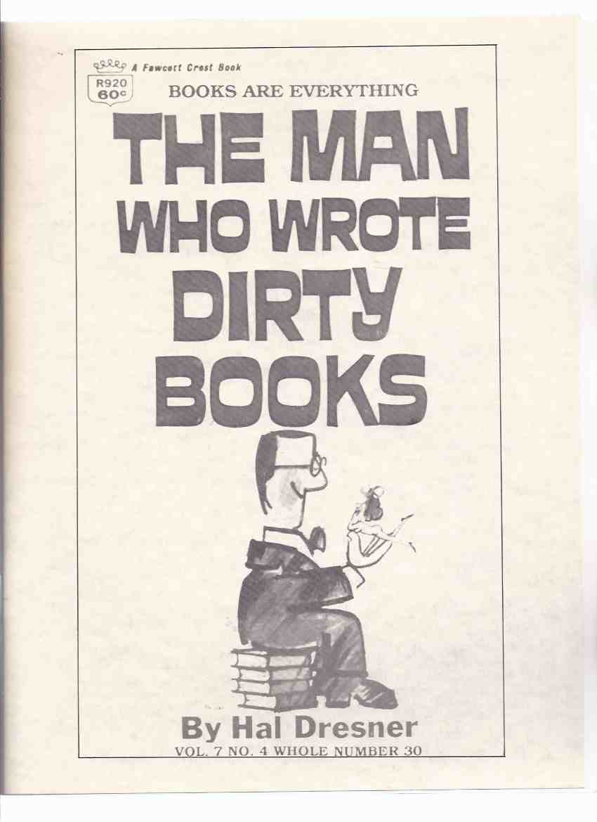 Image for Books are Everthing, Volume 7, No. 4, Issue 30 (inc. The Invisible Man - Jack Finney; Catastrophe and Post Catastrophe Fiction (part 4); Rudolph Belarski Paperback Master; The Civil War; The Men Who Wrote Dirty Books, etc)( Paperbacks / Collecting )