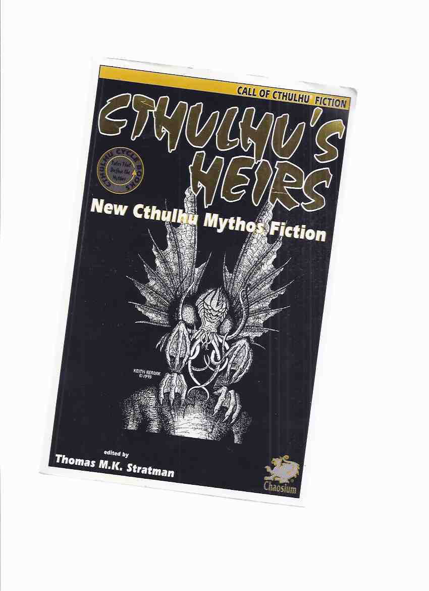 Image for Cthulhu's Heirs:  New Cthulhu Mythos Fiction ( Pickman's Legacy; Dark Things Midnight Places; Seven Cities of Gold; Death Watch; Kadath; ; Return of the White Ship, etc)