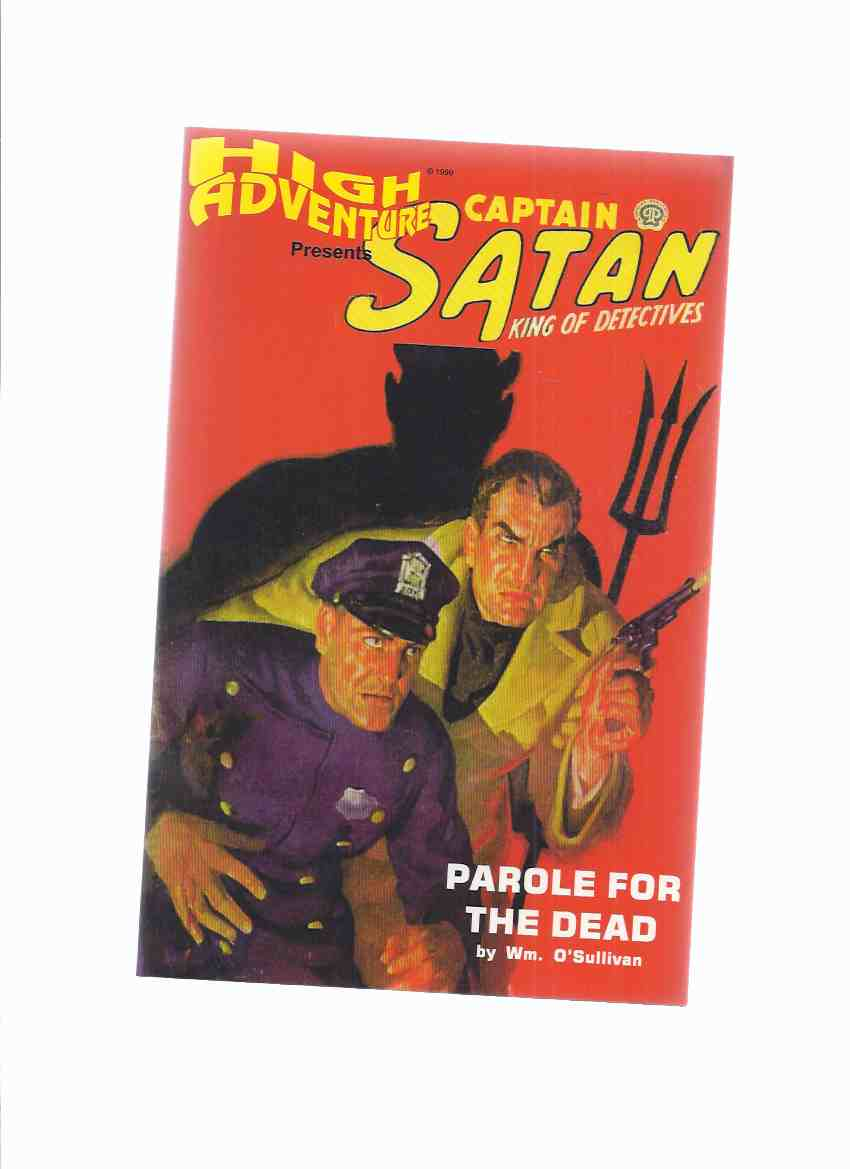 Image for HIGH ADVENTURE Presents Captain Satan, King of Detectives - Parole for the Dead (with: Flight of the Vultures; Coded in Earnest /and/ Coffin Corner [ Sob Sister Sue ] )( Issue # 45 in the Pulp Reprint Series )