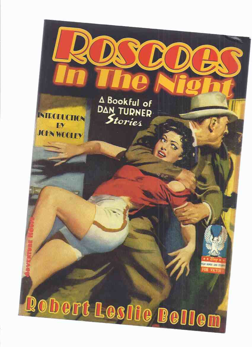 Image for Roscoes in the Night: A Bookful of Dan Turner Stories -by Robert Leslie Bellem ( Pulp Stories include: Dead Man's Bed; Murder for Fame; Girl with Green Eyes; Million Buck Snatch; Crooner's Caress; Silverscreen Shakedown; Brunette Bump Off; Witch Hunt etc)