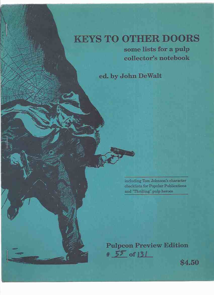 "Image for Keys to Other Doors: Some Lists for a Pulp Collector's Notebook (including Tom Johnson's Character Checklists for Popular Publications and ""Thrilling"" Pulp Heroes ) -by John deWalt, # 55 of 131 Copies, PulpCon  Preview Edition  (with Addenda )"