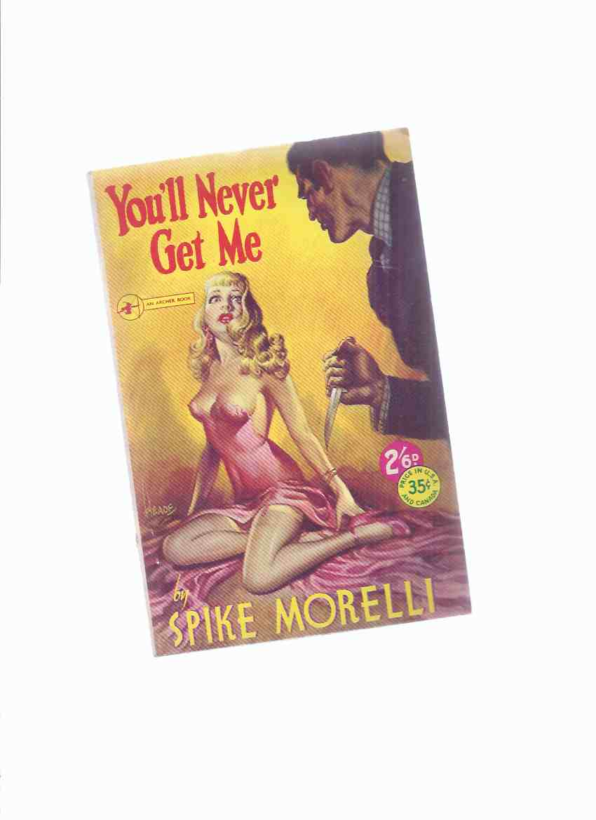 Image for You'll Never Get Me - By Spike Morelli -Cover Art By Reginald Heade Cover Art ( aka: Cy / Cyrus Webb )