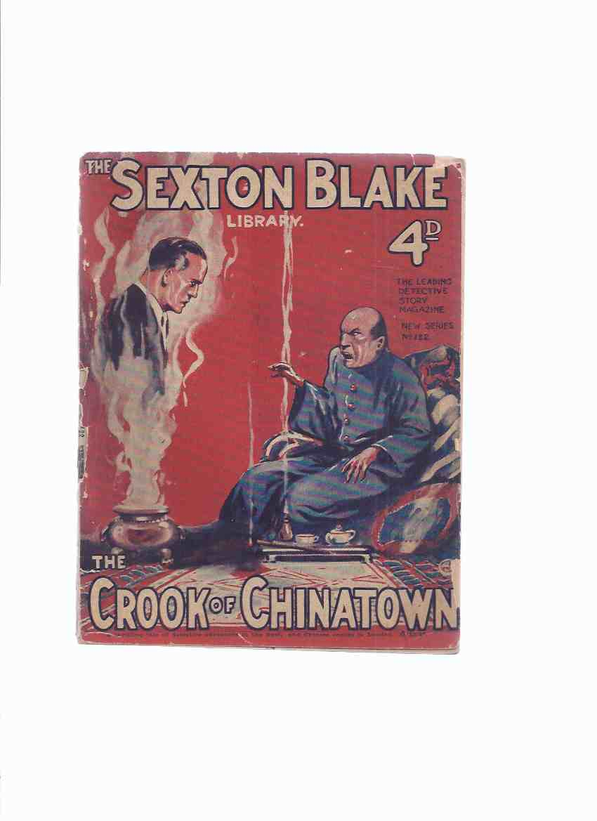 Image for The SEXTON BLAKE LIBRARY, NEW SERIES - No. 122 -The Crook of Chinatown ( A Thrilling Tale of Detective Adventure in the East, and Chinese Crooks in London  ( Second Series )