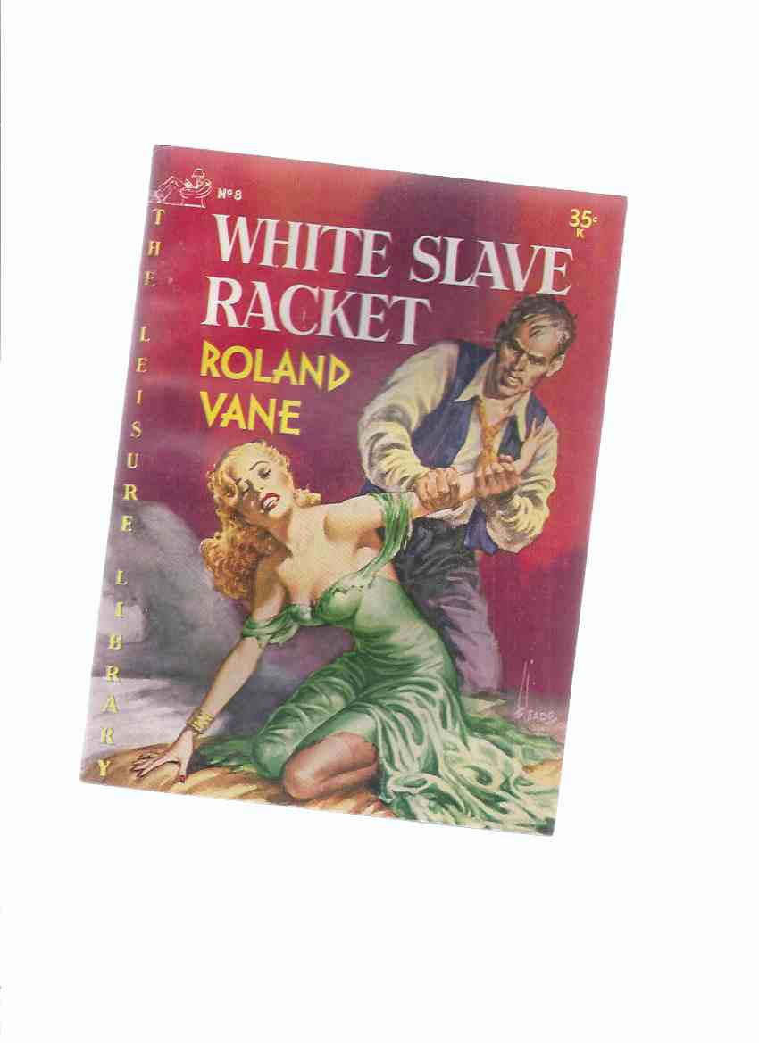 Image for Leisure Library No. 8:  White Slave Racket -by Roland Vane