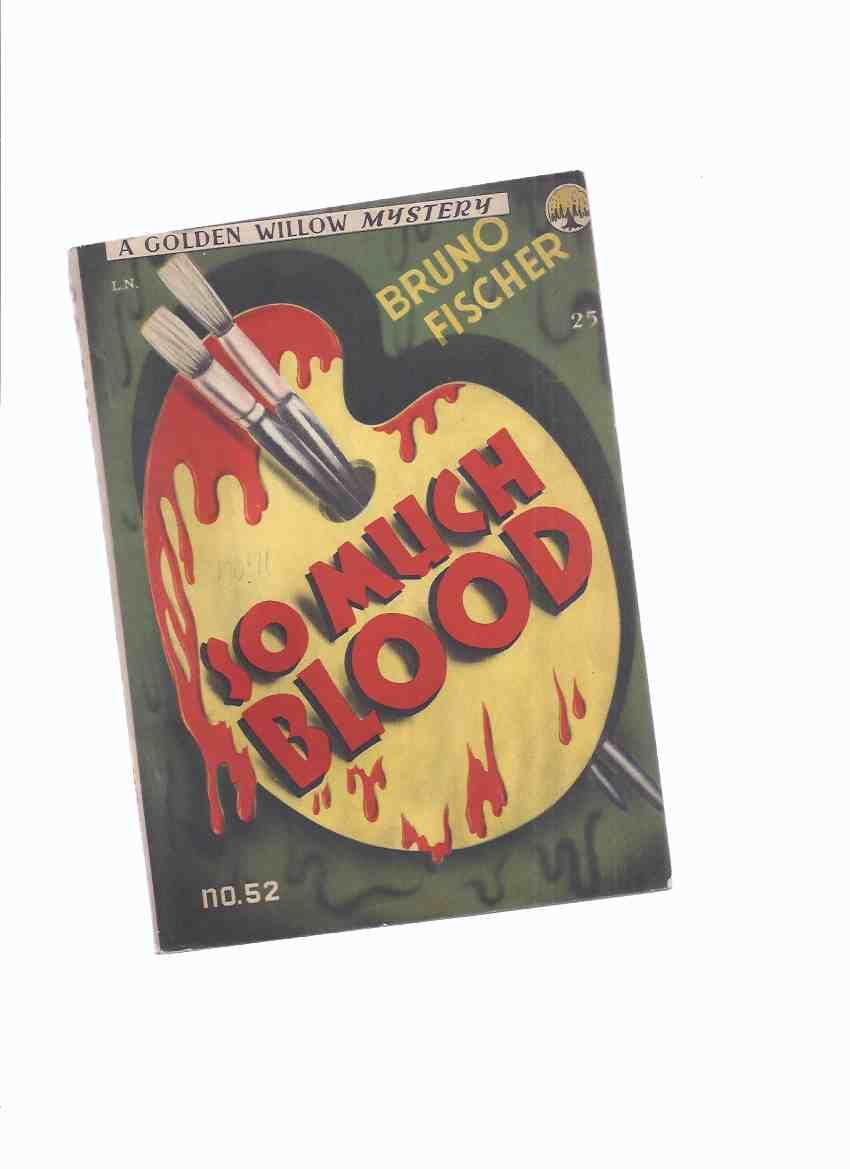 Image for So Much Blood -by Bruno Fischer  / a Golden Willow Mystery # 52