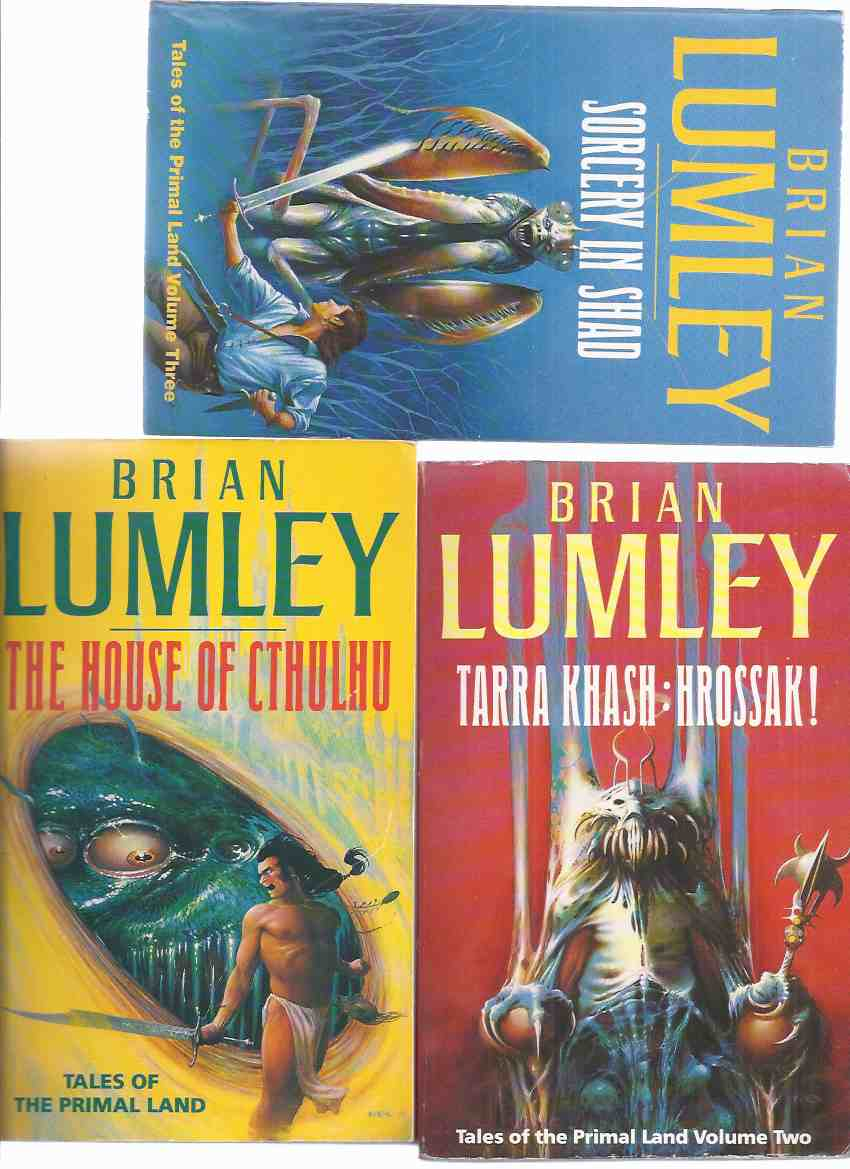 Image for Tales of the Primal Lands -The House of Cthulhu: Tarra Khash, Hrossak; Sorcery in Shad -book 1, 2 and 3 of the Trilogy -THREE VOLUMES by Brian Lumley