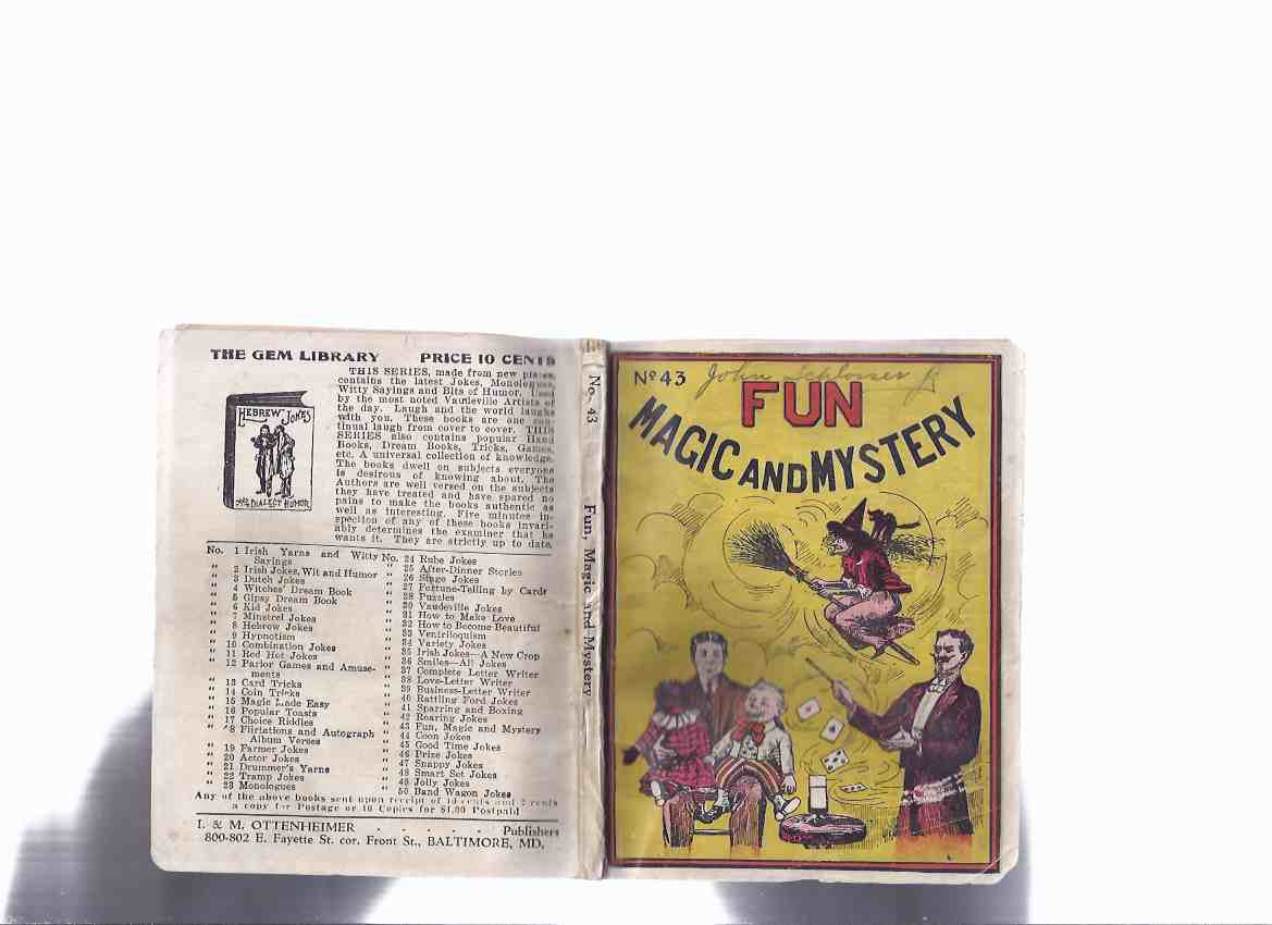 Image for Fun Magic and Mystery, No. 43, The greatest collection that was ever compiled in one book, Parlor Amusements, Fortune Telling, Card Tricks, Jokes Riddles Conundrum Puzzles Flirtations, Toasts, Money Making Secrets, Parlor Magic, Funny Readings, Etc