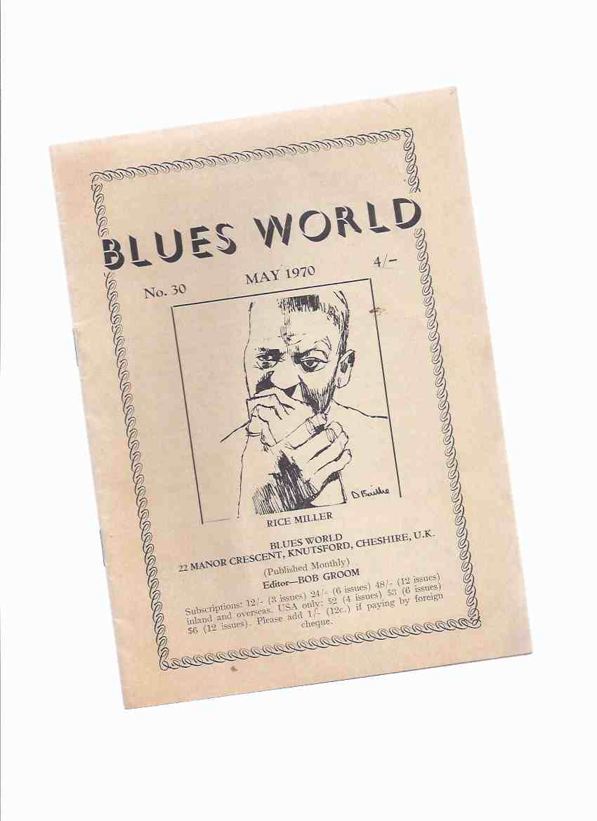 Image for Blues World, No. 30, May 1970 ( Johnny Shines & Big Boy Crudup at MSG; Blues as a Secular Religion (part 2); Rice Miller, Harmonica Wizard; Legacy of Blind Lemon; Luther Allison at Oberlin College; Memphis Slim at Royal Festival Hall; Sun Legend; etc)
