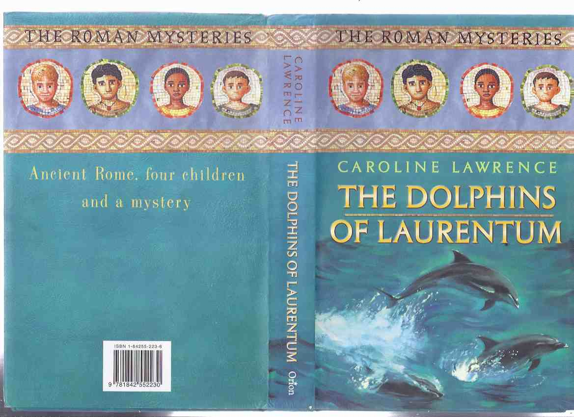 Image for The Dolphins of Laurentum: Roman Mystery Series # 5 -by Caroline Lawrence -a Signed Copy ( Volume / Book Five )
