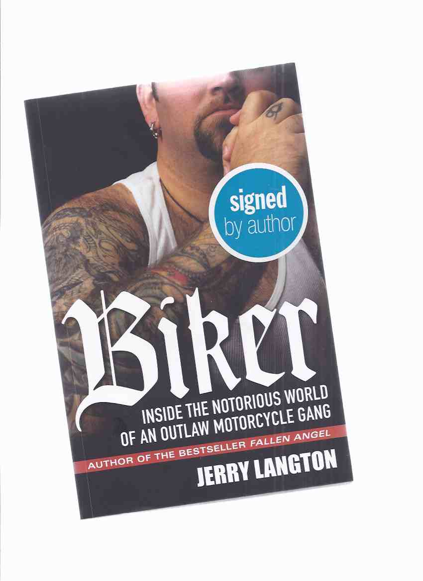 Image for BIKER:  Inside the Notorious World of an Outlaw Motorcycle Gang -by Jerry Langton -a Signed Copy  ( Organized Crime / True Crime / Sons of Satan Motorcycle Gang / Club )